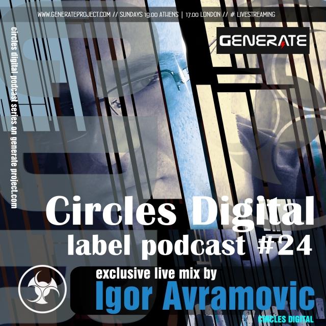 Igor Avramovic @ Circles Digital Generate Podcast